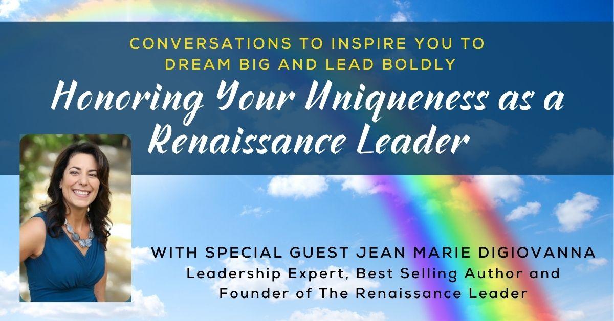 Honoring Your Uniqueness as a Renaissance Leader