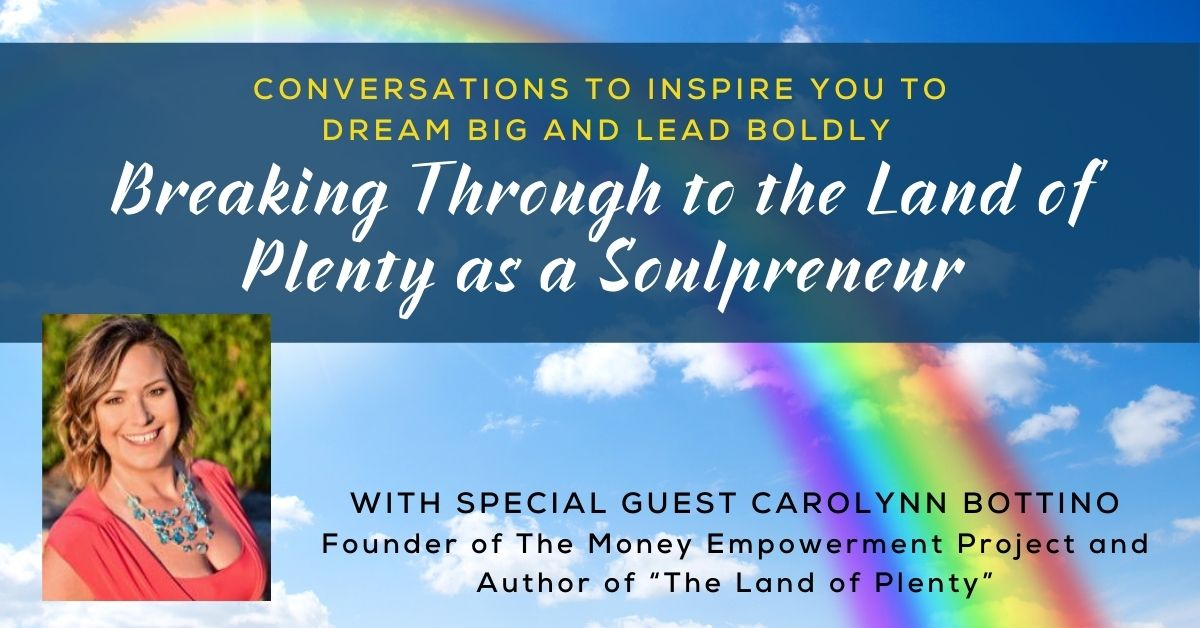 Breaking Through to the Land of Plenty as a Soulpreneur