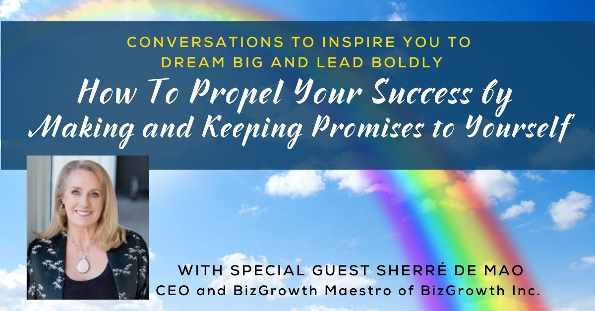 Making and Keeping Promises to Yourself to Propel Your Success